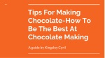 TIPS FOR MAKING CHOCOLATE