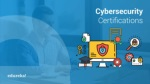 CyberSecurity Certifications | CyberSecurity Career | CyberSecurity Certification Training | Edureka