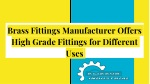 Brass Fittings Manufacturer Offers High Grade Fittings for Different Uses