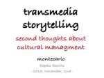 Transmedia Storytelling - Second Thoughts About Cultural Management