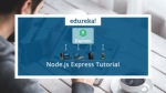 Node.js Express Tutorial | Node.js Tutorial For Beginners | Node.js   ExpressJS | Edureka