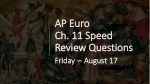 AP Euro Ch. 11 Speed Review Questions Friday – August 17