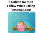 5 Golden Rules to Follow While Taking Personal Loans