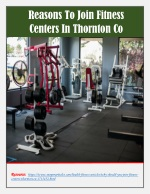 Reasons Why One Should Join A Fitness Center in Thornton