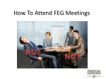 How to attend a meeting...The FEG Way!