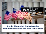 What Wall Street Does Not Want You To Know