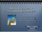 Mental toughness for outrageous achievement