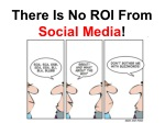 There Is No ROI From Social Media!