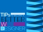 Tips To Become A Better Web Designer