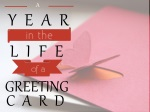 A year life in the life of greeting card