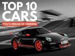 Top 10 cars youd dream of owning