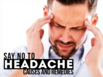 Say No To Headache Causes & Remedies