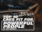 Top 10 cars fit for powerful people in the society