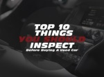 Top 10 things you should inspect before buying a used car
