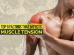 Top 8 factors that affects muscle tension