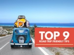 Top 9 road trip friendly tips