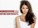 Top 10 Ingredients You Should Watch Out For When Buying Hair Products