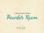 5 tips to create a perfect powder room