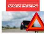 5 things that you should do to ensure your safety in case of a roadside emergency