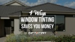 4 ways window tinting saves you money