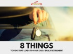 8 things you do that leads to your car's early retirement
