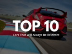 Top 10 cars that will always be relevant