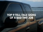 Top 9 Tell Tale Signs of a Bad Tint Job