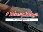 9 Wrong Ways Of Cleaning Your Car