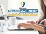 6 tips to save energy when using your computer and laptop