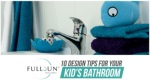 10 Design Tips For Your Kid's Bathroom
