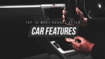Top 10 Most Sought After Car Features