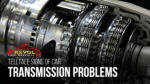 Telltale Signs of Car Transmission Problems