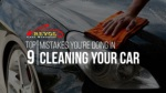 Top 9 Mistakes You're Doing In Cleaning Your Car