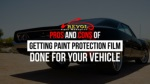 Pros And Cons Of Getting Paint Protection Film Done For Your Vehicle