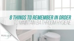 8 Things To Remember In Order To Maintain Bathroom Hygiene