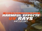 Ways to protect yourself from the harmful effects of uv rays