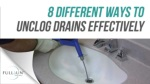 8 Different Ways To Unclog Drains Effectively