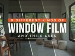 9 different kinds of window film and their uses