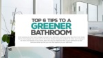 Top 6 Tips To A Greener Bathroom