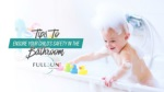 Tips To Ensure Your Child's Safety In The Bathroom