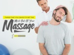 Things That You Can Do To Get The Most Out Of Your Massage