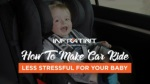 How to make car ride less stressful for your baby