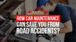 How Car Maintenance Can Save You From Road Accidents
