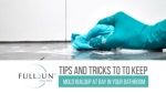 Tips And Tricks To Keep Mold Buildup At Bay In Your Bathroom