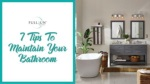 7 Tips To Maintain Your Bathroom