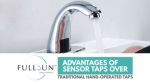 Advantages Of Sensor Taps Over Traditional Hand-Operated Taps