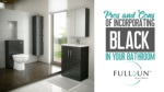 Pros And Cons Of Incorporating Black In Your Bathroom