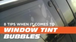 8 tips when it comes to window tint bubbles