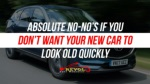 Absolute No-No's If You Don't Want Your New Car To Look Old Quickly