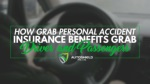 How grab personal accident insurance benefits grab driver and passengers